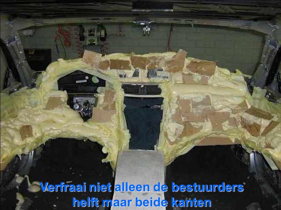 Verfraai niet alleen de bestuurders helft maar beide kanten
