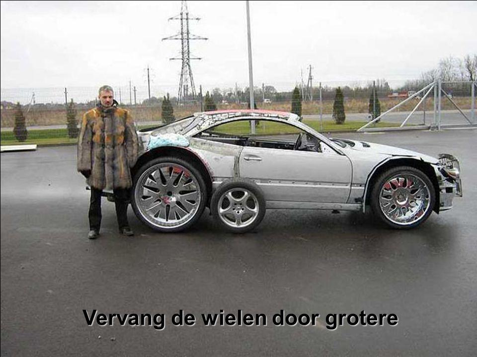 Vervang de wielen door grotere