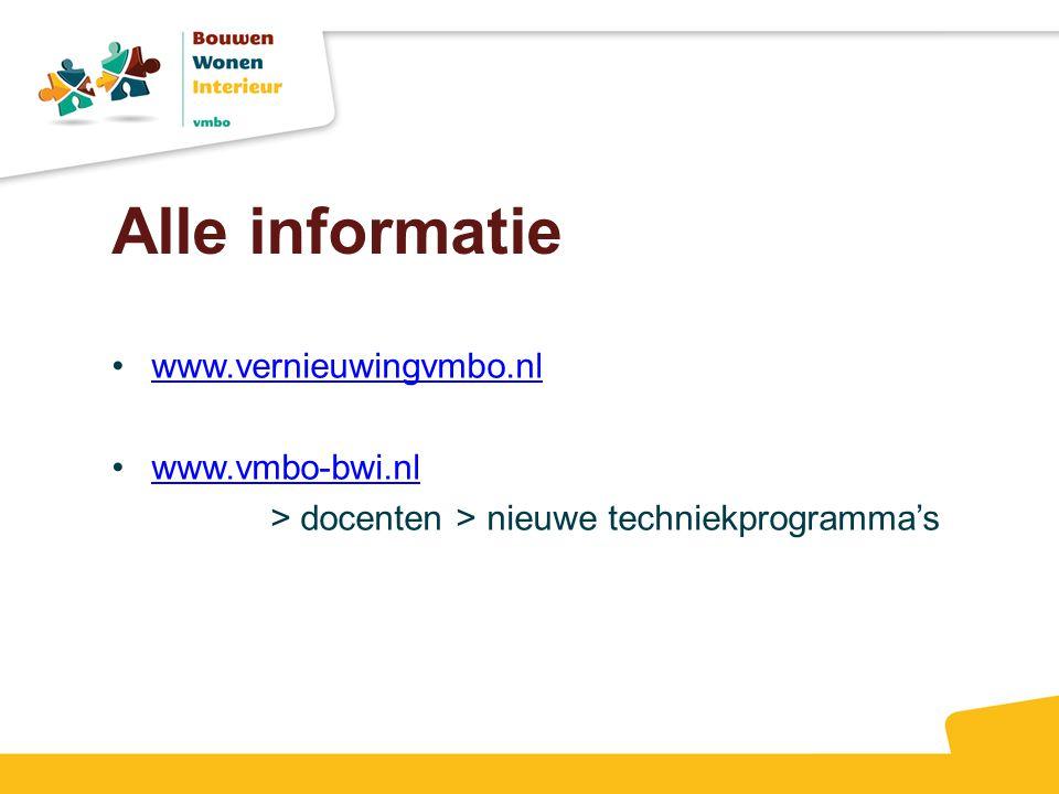 Alle informatie www.vernieuwingvmbo.nl www.vmbo-bwi.nl