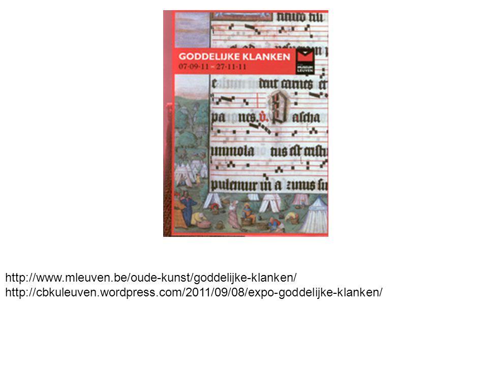 http://www.mleuven.be/oude-kunst/goddelijke-klanken/ http://cbkuleuven.wordpress.com/2011/09/08/expo-goddelijke-klanken/