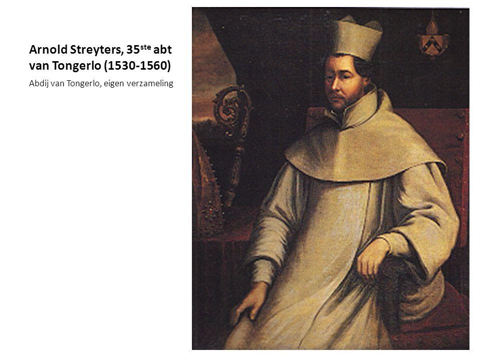 Arnold Streyters, 35ste abt van Tongerlo (1530-1560)