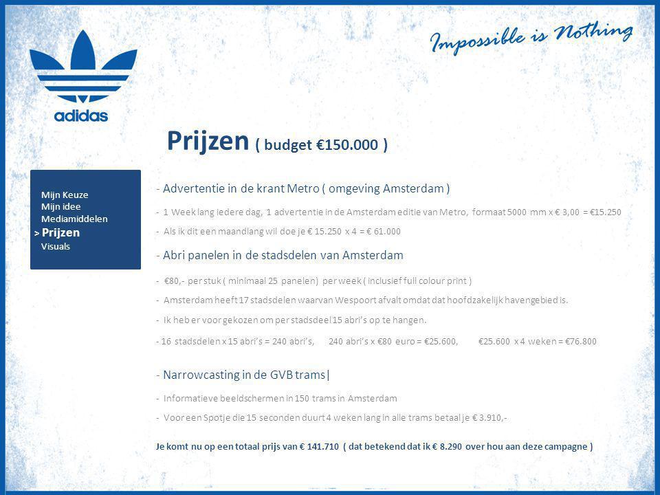 Prijzen ( budget €150.000 ) Advertentie in de krant Metro ( omgeving Amsterdam )
