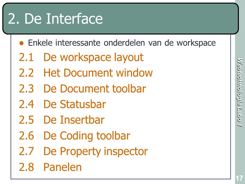 2. De Interface 2.1 De workspace layout 2.2 Het Document window