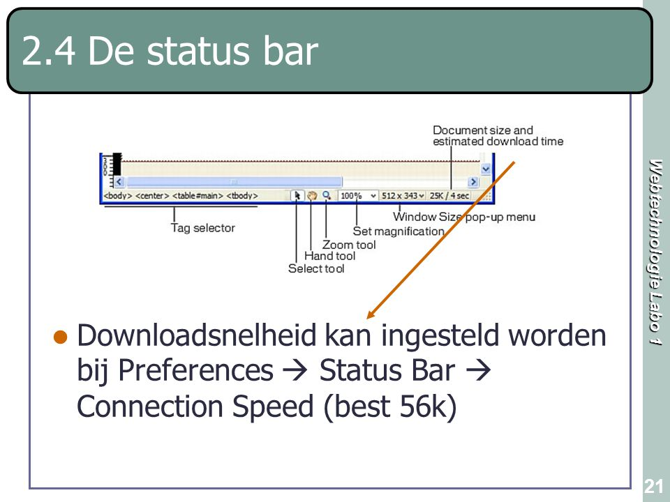 2.4 De status bar Downloadsnelheid kan ingesteld worden bij Preferences  Status Bar  Connection Speed (best 56k)