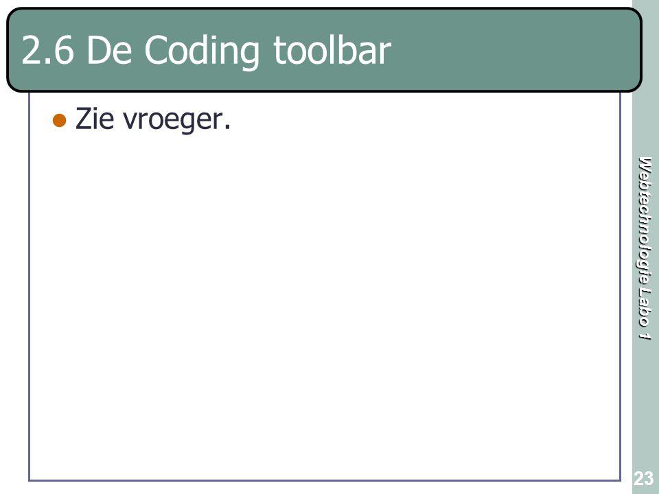 2.6 De Coding toolbar Zie vroeger.