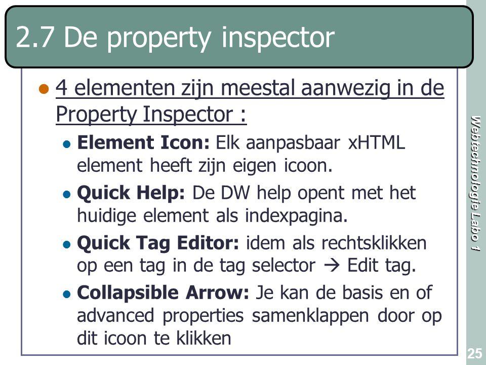 2.7 De property inspector 4 elementen zijn meestal aanwezig in de Property Inspector :