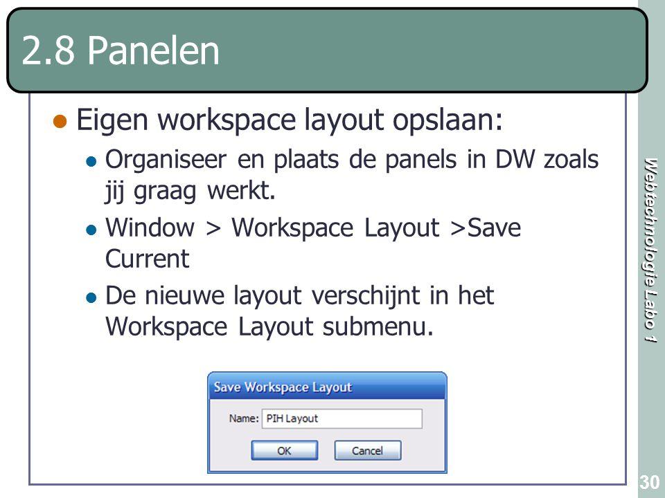 2.8 Panelen Eigen workspace layout opslaan: