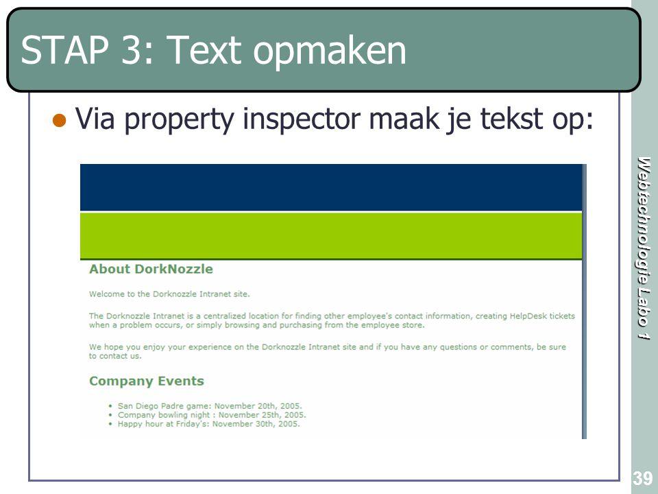 STAP 3: Text opmaken Via property inspector maak je tekst op: