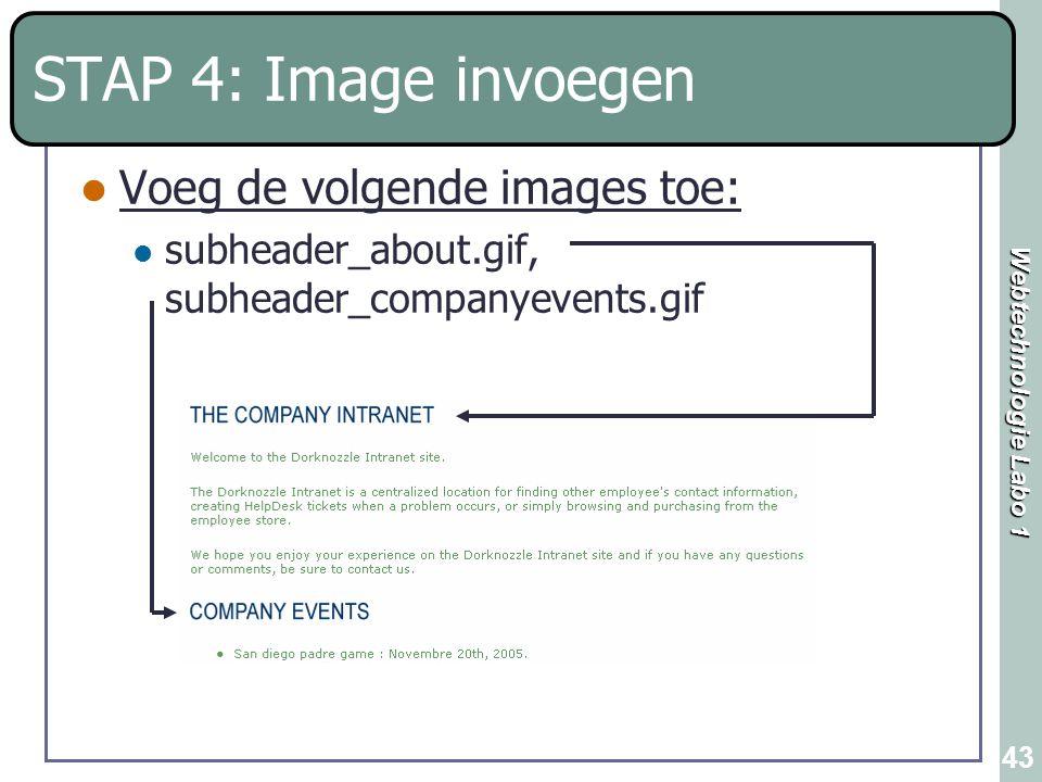 STAP 4: Image invoegen Voeg de volgende images toe: