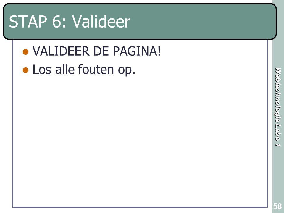 STAP 6: Valideer VALIDEER DE PAGINA! Los alle fouten op.