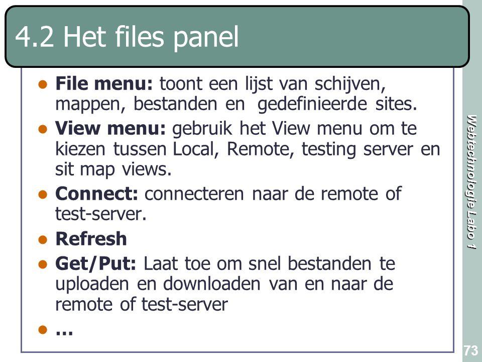 4.2 Het files panel File menu: toont een lijst van schijven, mappen, bestanden en gedefinieerde sites.