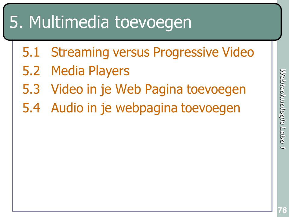 5. Multimedia toevoegen 5.1 Streaming versus Progressive Video