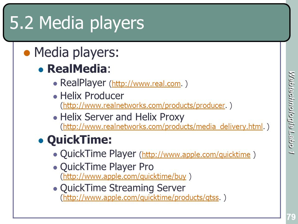 5.2 Media players Media players: RealMedia: QuickTime: