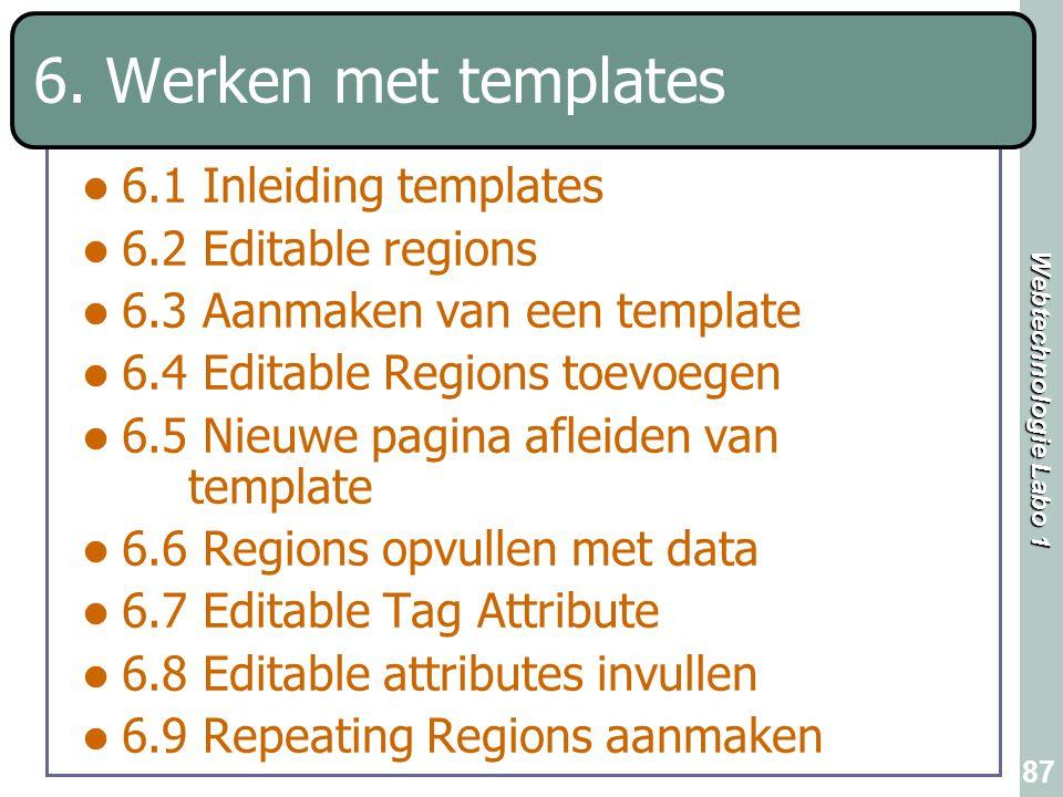 6. Werken met templates 6.1 Inleiding templates 6.2 Editable regions