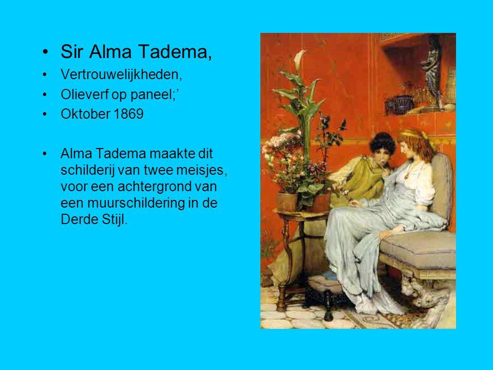 Sir Alma Tadema, Vertrouwelijkheden, Olieverf op paneel;' Oktober 1869