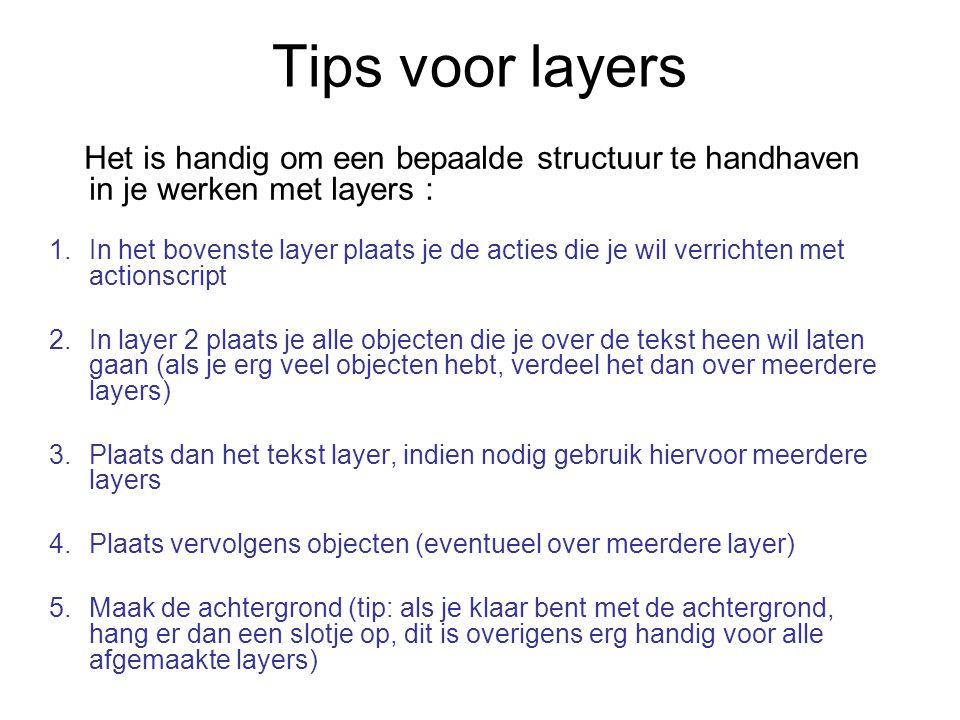 Tips voor layers Het is handig om een bepaalde structuur te handhaven in je werken met layers :