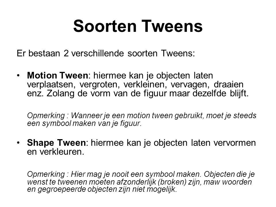 Soorten Tweens Er bestaan 2 verschillende soorten Tweens: