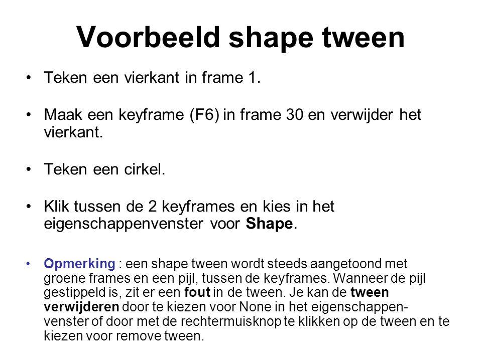 Voorbeeld shape tween Teken een vierkant in frame 1.