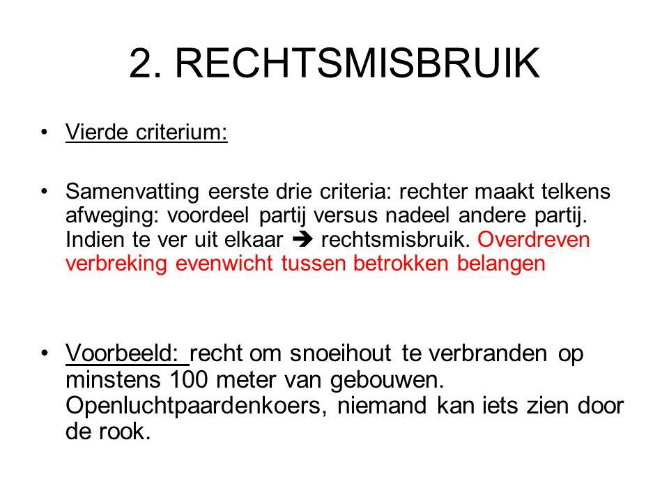 2. RECHTSMISBRUIK Vierde criterium: