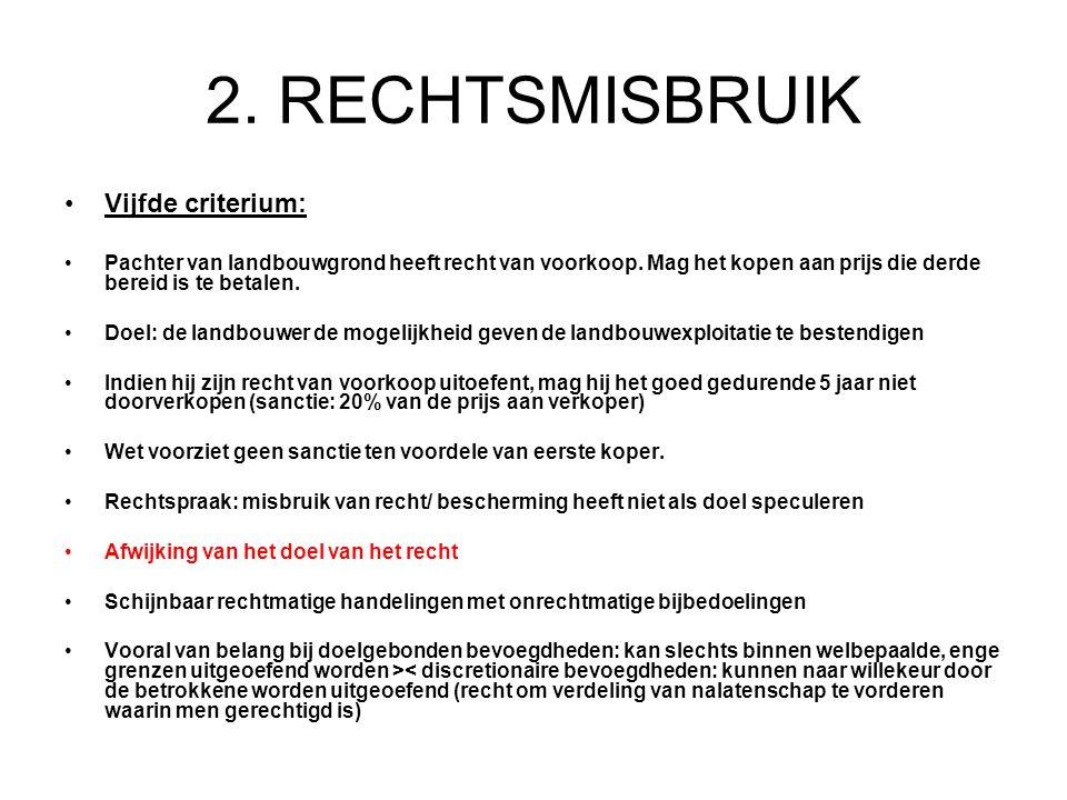 2. RECHTSMISBRUIK Vijfde criterium: