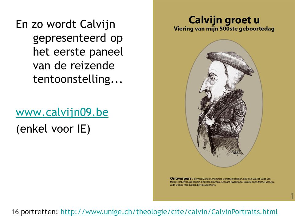 En zo wordt Calvijn gepresenteerd op het eerste paneel van de reizende tentoonstelling...