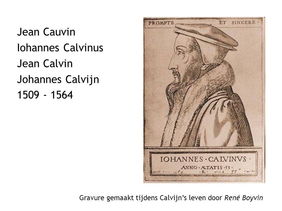 Jean Cauvin Iohannes Calvinus Jean Calvin Johannes Calvijn 1509 - 1564