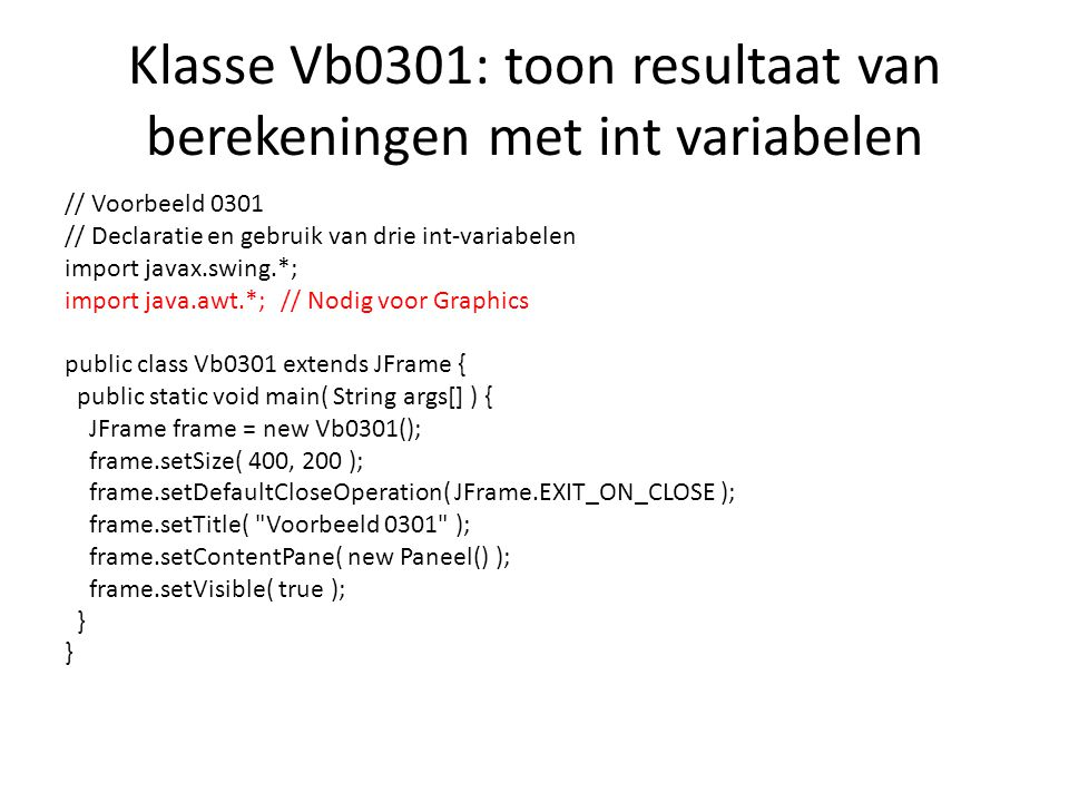 Klasse Vb0301: toon resultaat van berekeningen met int variabelen