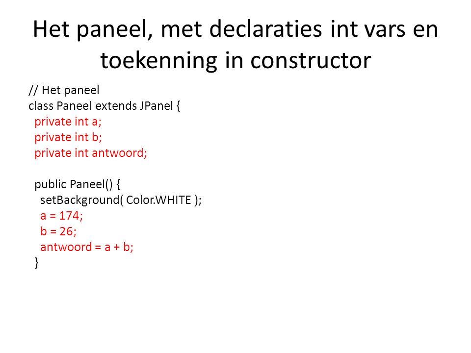 Het paneel, met declaraties int vars en toekenning in constructor