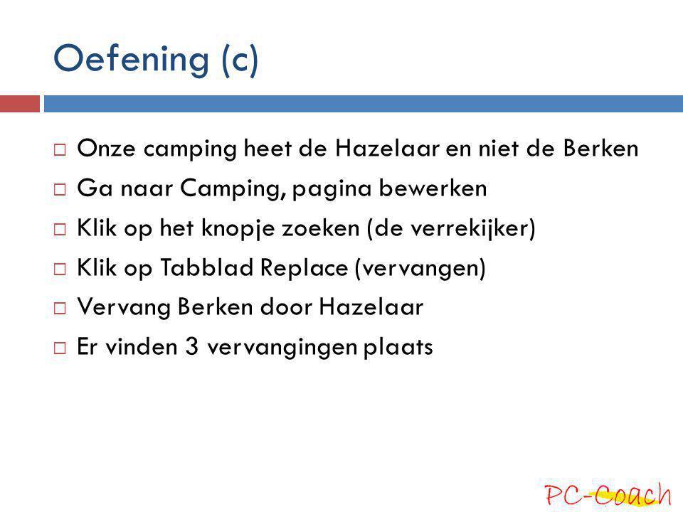 Oefening (c) Onze camping heet de Hazelaar en niet de Berken