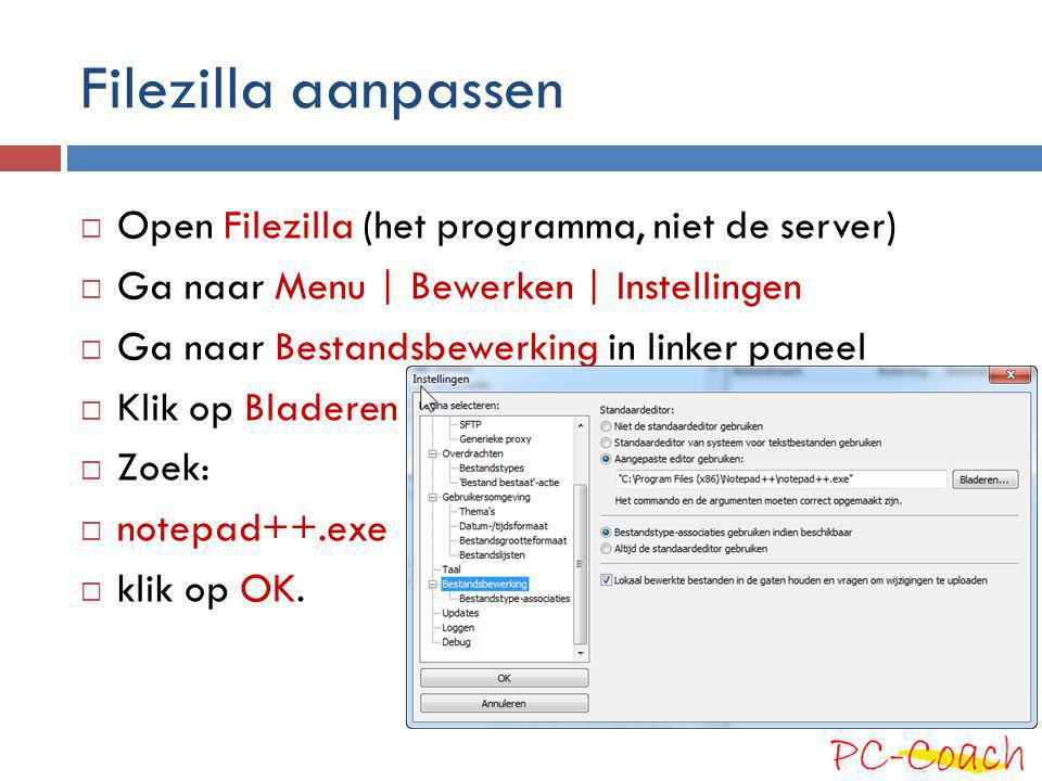 Filezilla aanpassen Open Filezilla (het programma, niet de server)