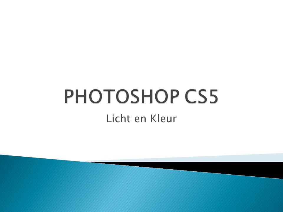 PHOTOSHOP CS5 Licht en Kleur