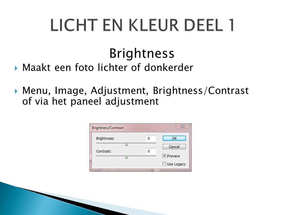 LICHT EN KLEUR DEEL 1 Brightness Maakt een foto lichter of donkerder