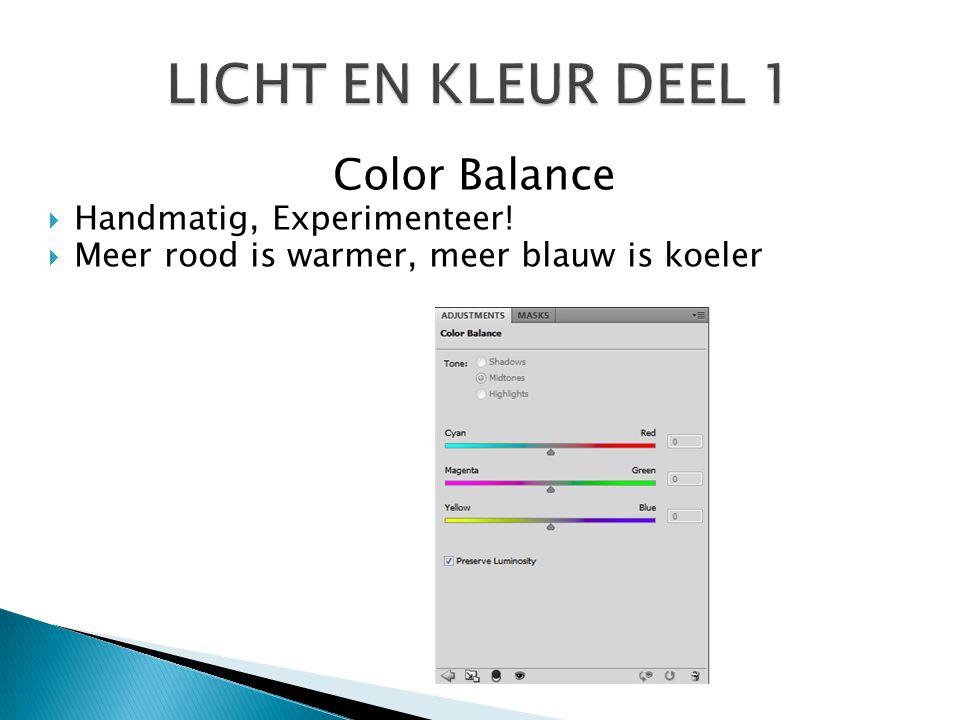 LICHT EN KLEUR DEEL 1 Color Balance Handmatig, Experimenteer!