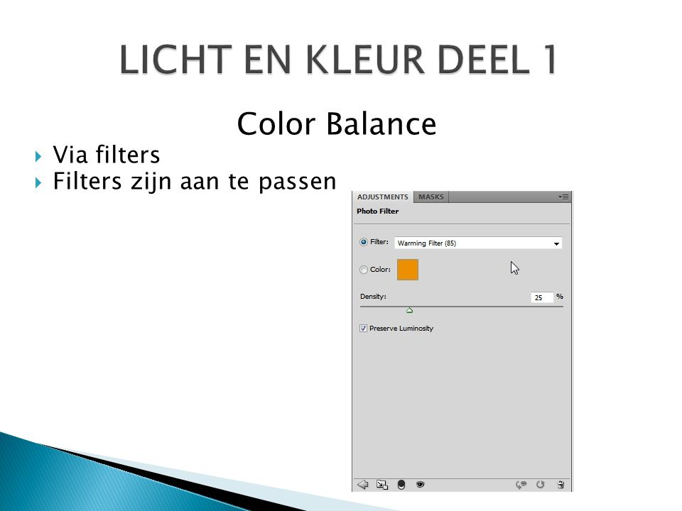 LICHT EN KLEUR DEEL 1 Color Balance Via filters