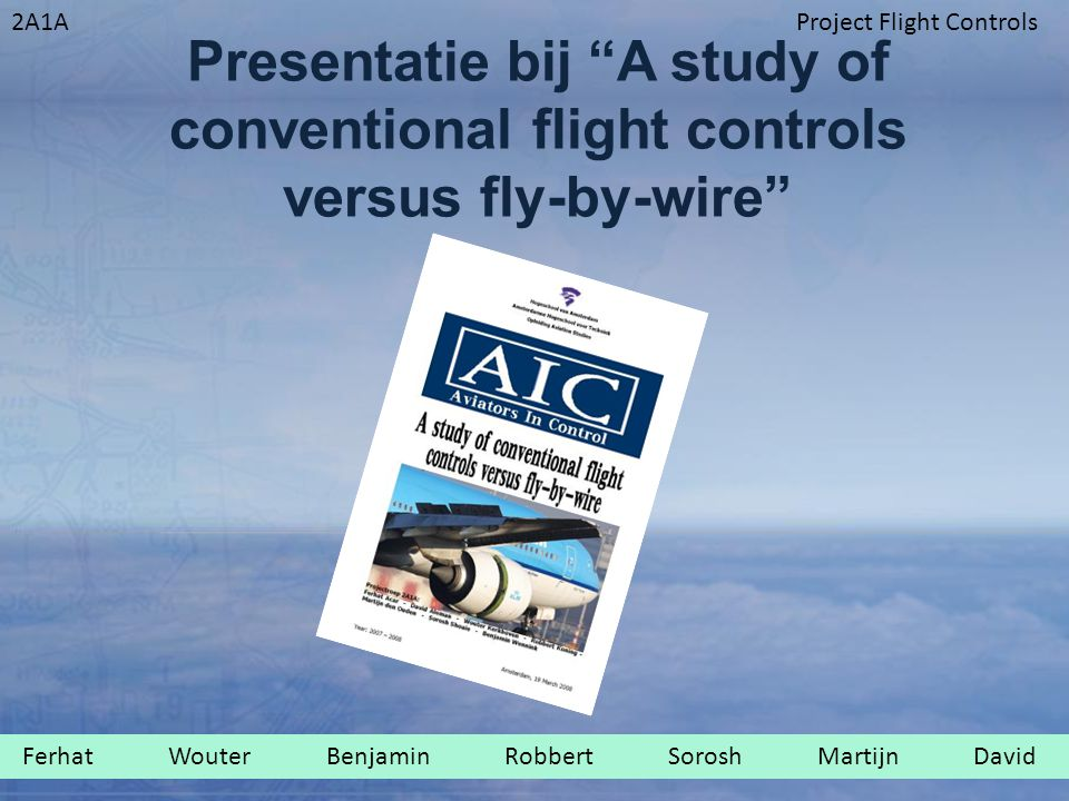 Presentatie bij A study of conventional flight controls versus fly-by-wire