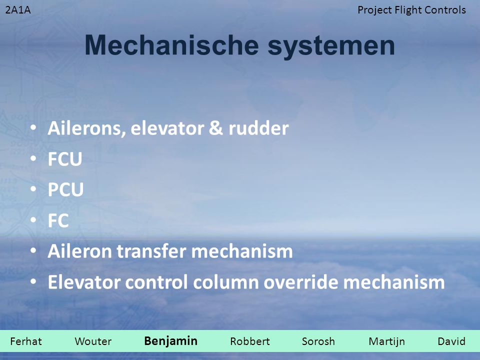 Mechanische systemen Ailerons, elevator & rudder FCU PCU FC