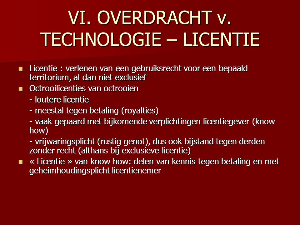 VI. OVERDRACHT v. TECHNOLOGIE – LICENTIE