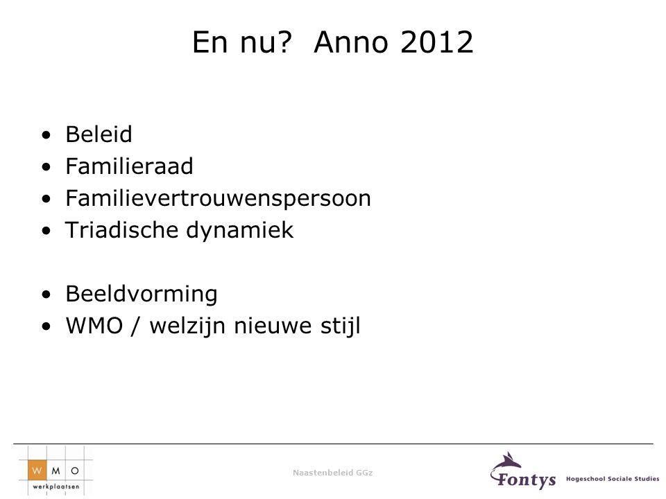 En nu Anno 2012 Beleid Familieraad Familievertrouwenspersoon