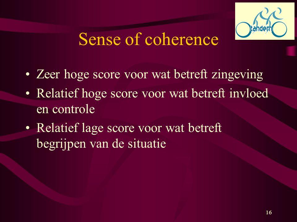 Sense of coherence Zeer hoge score voor wat betreft zingeving