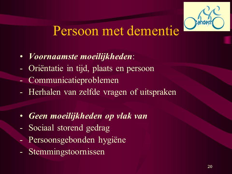 Persoon met dementie Voornaamste moeilijkheden: