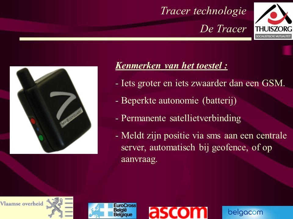 Tracer technologie De Tracer Kenmerken van het toestel :
