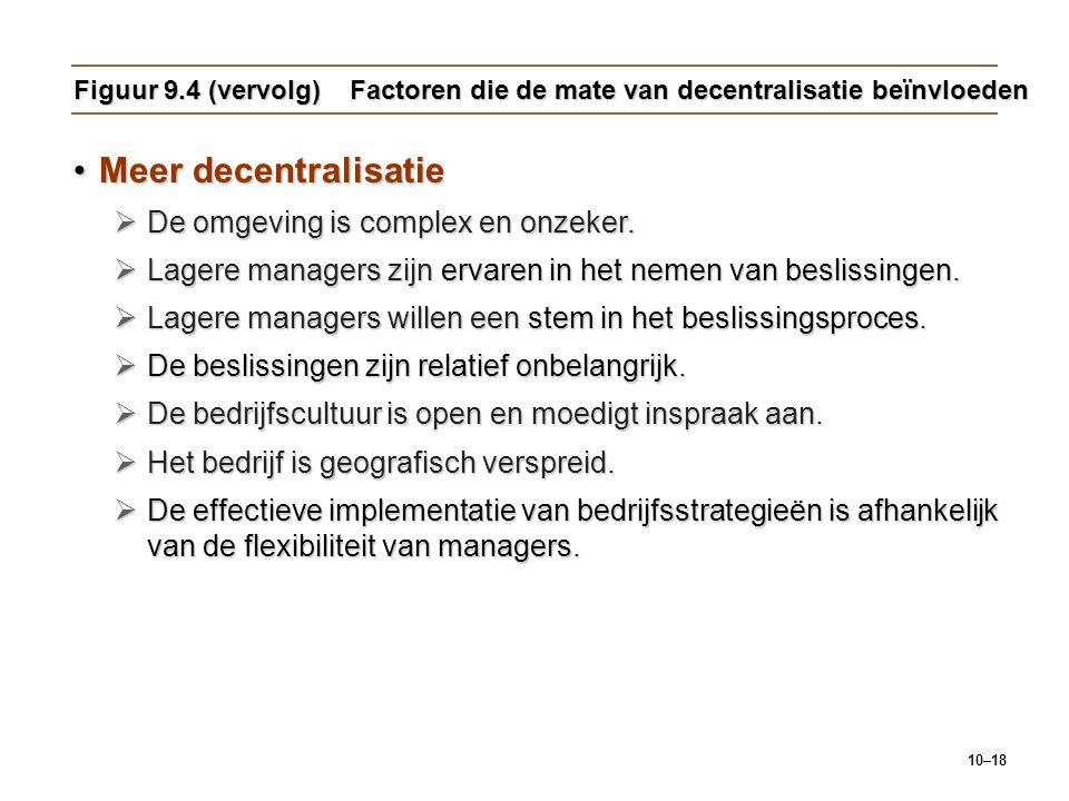 Meer decentralisatie De omgeving is complex en onzeker.