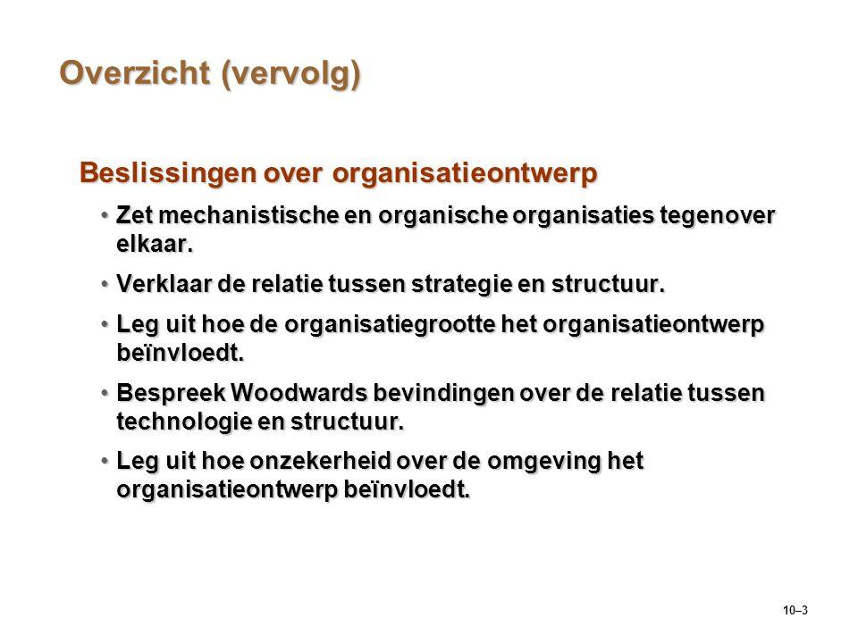 Overzicht (vervolg) Beslissingen over organisatieontwerp