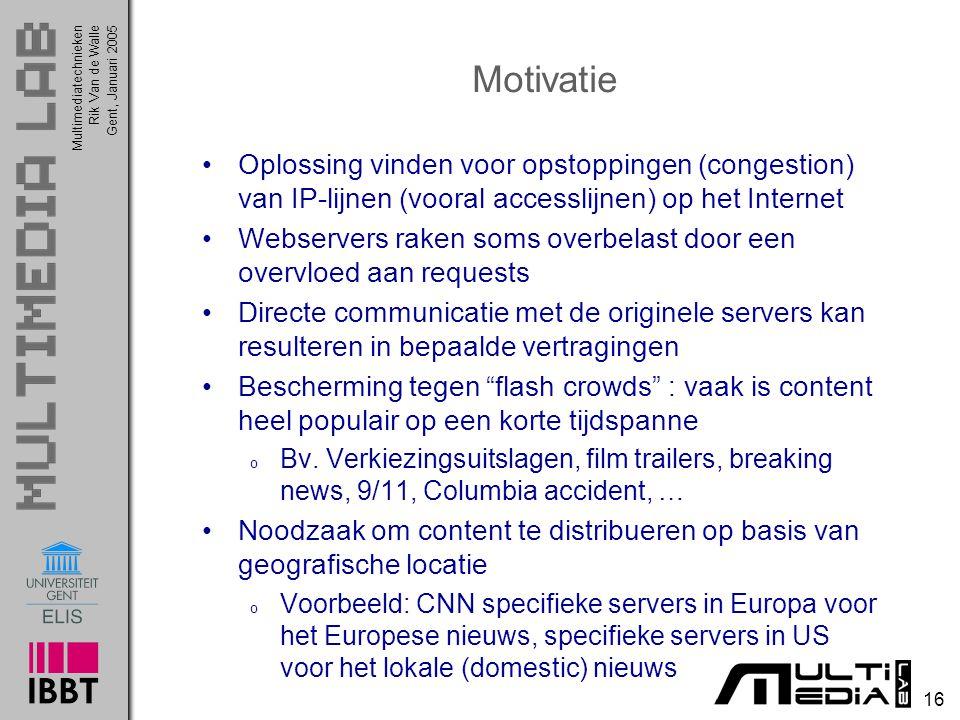 Motivatie Oplossing vinden voor opstoppingen (congestion) van IP-lijnen (vooral accesslijnen) op het Internet.
