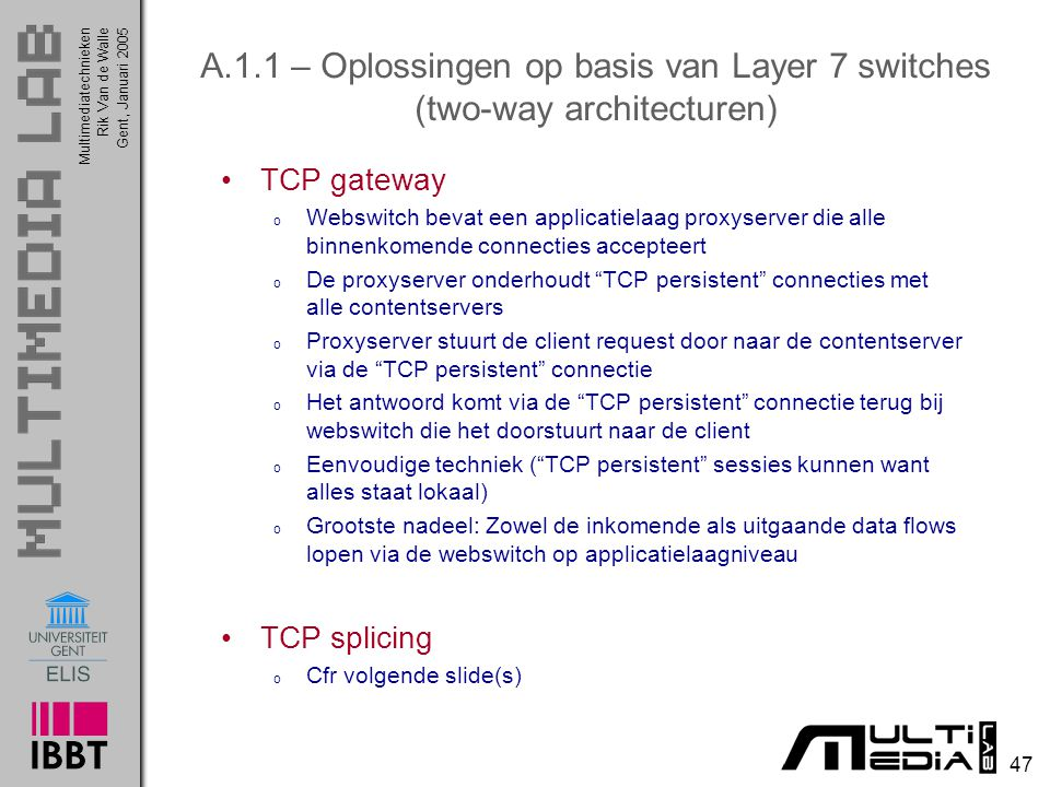 A.1.1 – Oplossingen op basis van Layer 7 switches (two-way architecturen)
