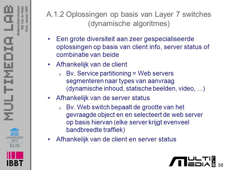 A.1.2 Oplossingen op basis van Layer 7 switches (dynamische algoritmes)