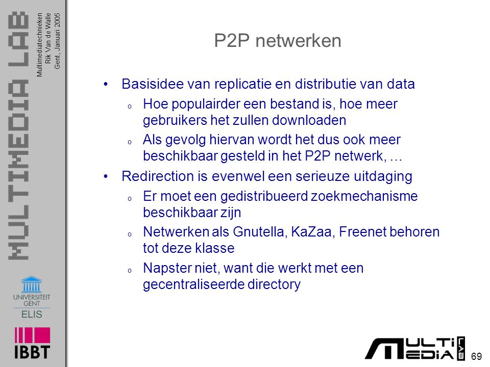 P2P netwerken Basisidee van replicatie en distributie van data