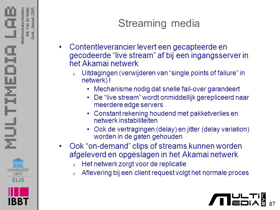 Streaming media Contentleverancier levert een gecapteerde en gecodeerde live stream af bij een ingangsserver in het Akamai netwerk.