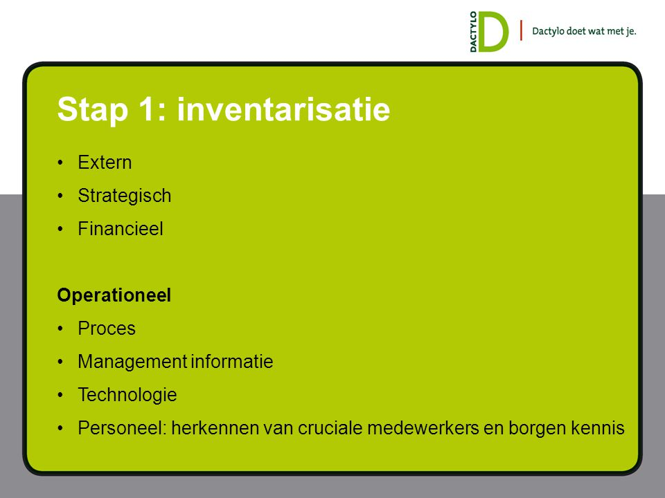 Stap 1: inventarisatie Extern Strategisch Financieel Operationeel