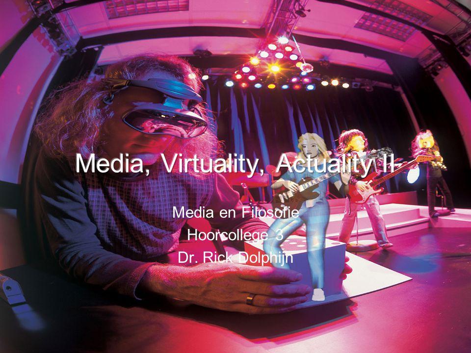 Media, Virtuality, Actuality II